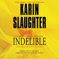 Indelible - Karin Slaughter - audiobook