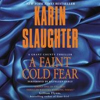 Faint Cold Fear - Karin Slaughter - audiobook