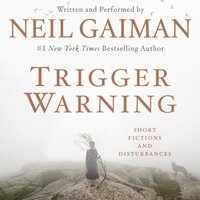 Trigger Warning - Neil Gaiman - audiobook