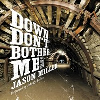 Down Don't Bother Me - Jason Miller - audiobook