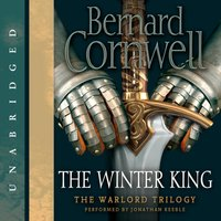 Winter King - Bernard Cornwell - audiobook