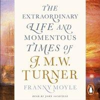 Turner - Franny Moyle - audiobook