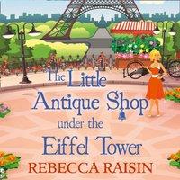 Little Antique Shop Under The Eiffel Tower - Rebecca Raisin - audiobook
