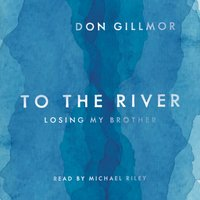 To the River - Don Gillmor - audiobook