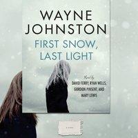 First Snow, Last Light - Wayne Johnston - audiobook
