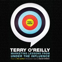This I Know - Terry O'Reilly - audiobook