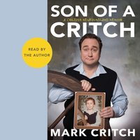 Son of a Critch - Mark Critch - audiobook