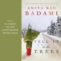 Tell It to the Trees - Anita Rau Badami - audiobook