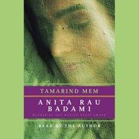 Tamarind Mem - Anita Rau Badami - audiobook