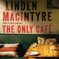 Only Cafe - Linden MacIntyre - audiobook