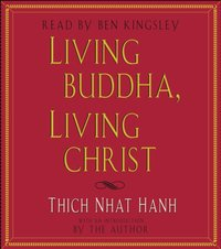 Living Buddha, Living Christ - Thich Nhat Hanh - audiobook