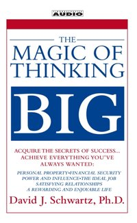 Magic of Thinking Big - David Schwartz - audiobook