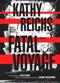 Fatal Voyage - Kathy Reichs - audiobook