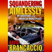 Squandering Aimlessly - David Brancaccio - audiobook