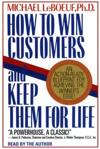 How To Win Customers And Keep Them For Life - Michael Leboeuf - audiobook