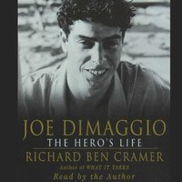 Joe DiMaggio: The Hero's Life - Richard Ben Cramer - audiobook