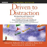 Driven To Distraction - Edward M. Hallowell - audiobook