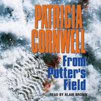 From Potter's Field - Patricia Cornwell - audiobook
