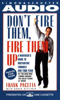 Don't Fire Them, Fire them Up - Frank Pacetta - audiobook