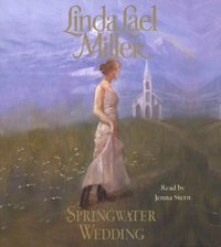 Springwater Wedding - Linda Lael Miller - audiobook