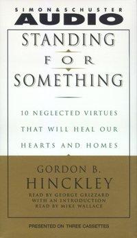 Standing For Something - Gordon B. Hinckley - audiobook