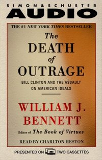 Death of Outrage - William J. Bennett - audiobook