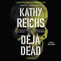 Deja Dead - Kathy Reichs - audiobook
