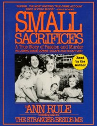 Small Sacrifices - Ann Rule - audiobook