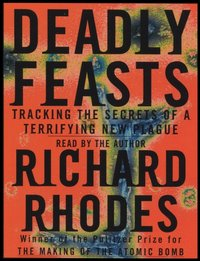 Deadly Feasts - Richard Rhodes - audiobook