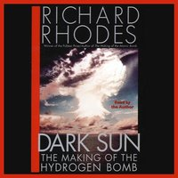 Dark Sun - Richard Rhodes - audiobook