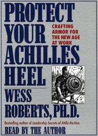 Protect Your Achilles Heel - Wess Roberts - audiobook