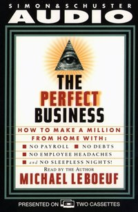 Perfect Business: How To Make A Million From Home With No Payroll No Debts No - Michael Leboeuf - audiobook