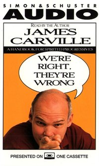 We're Right they're Wrong - James Carville - audiobook