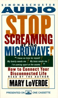 Stop Screaming At the Microwave! - Mary LoVerde - audiobook