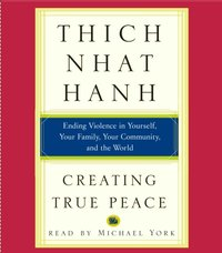 Creating True Peace - Thich Nhat Hanh - audiobook