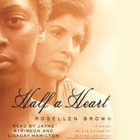 Half A Heart - Rosellen Brown - audiobook