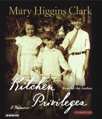 Kitchen Privileges - Mary Higgins Clark - audiobook
