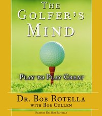 Golfer's Mind - Bob Rotella - audiobook