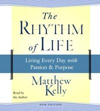 Rhythm of Life - Matthew Kelly - audiobook