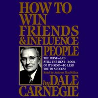 How To Win Friends And Influence People - Dale Carnegie - audiobook