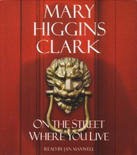 On the Street Where You Live - Mary Higgins Clark - audiobook