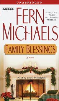 Family Blessings - Fern Michaels - audiobook