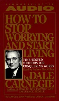 How To Stop Worrying And Start Living - Dale Carnegie - audiobook