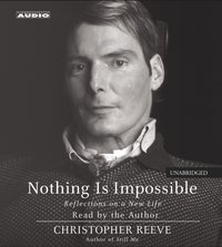 Nothing Is Impossible - Christopher Reeve - audiobook