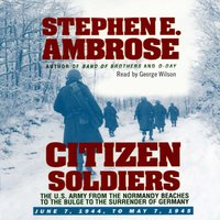Citizen Soldiers - Stephen E. Ambrose - audiobook
