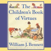 Children's Book of Virtues - William J. Bennett - audiobook