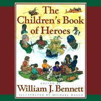 Children's Book of Heroes - William J. Bennett - audiobook