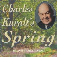 Charles Kuralt's Spring - Charles Kuralt - audiobook