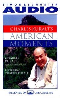 Charles Kuralt's American Moments - Charles Kuralt - audiobook