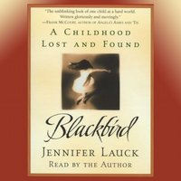 Blackbird - Jennifer Lauck - audiobook